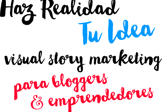 Visual Story Marketing. Haz realidad tu idea!