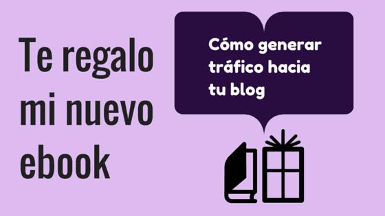 Cómo generar tráfico hacia tu blog