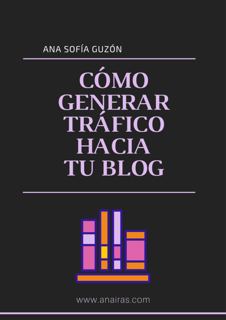 portada-ebook-cómo-generar-tráfico-hacia-tu-blog-anairas.com-Ana-Sofía-Guzón