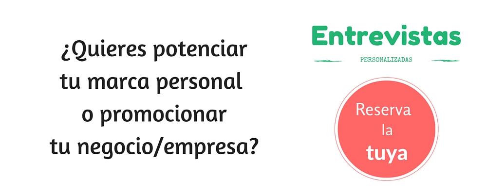 ¿Quieres potenciar tu marca personal o promocionar tu negocio-empresa-Entrevistas personalizadas-Blog Anairas